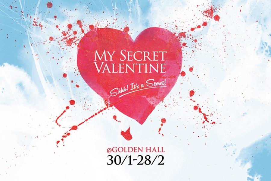 Be my Secret Valentine @ Golden Hall!